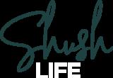 Shush Life